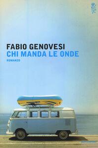 Foto Cover di Chi manda le onde, Libro di Fabio Genovesi, edito da Mondadori