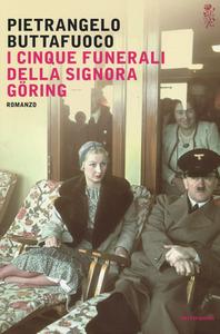 Libro I cinque funerali della signora Göring Pietrangelo Buttafuoco