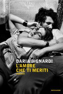 Libro L' amore che ti meriti Daria Bignardi