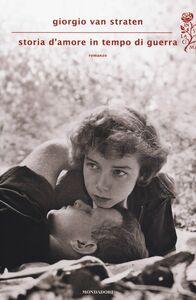 Libro Storia d'amore in tempo di guerra Giorgio Van Straten