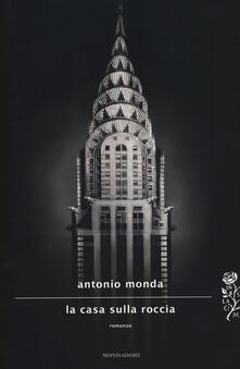 La casa sulla roccia - Antonio Monda - copertina