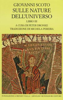 Sulle nature dell'universo. Testo latino a fronte. Vol. 3 - Giovanni Scoto Eriugena - copertina