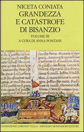 Grandezza e catastrofe di Bisanzio. Testo greco a fronte. Vol. 3: Narrazione cronologica.