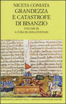 Grandezza e catastrofe di Bisanzio. Testo greco a fronte. Vol. 3: Narrazione cronologica..pdf