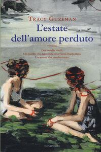 Libro L' estate dell'amore perduto Tracy Guzeman