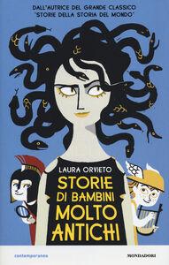 Foto Cover di Storie di bambini molto antichi, Libro di Laura Orvieto, edito da Mondadori