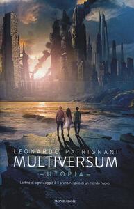 Foto Cover di Utopia. Multiversum. Vol. 3, Libro di Leonardo Patrignani, edito da Mondadori