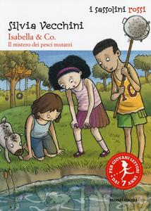 Libro Isabella & Co. Il mistero dei pesci mutanti Silvia Vecchini