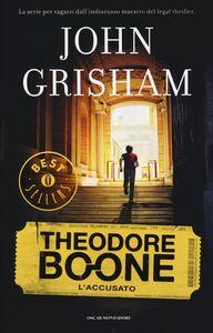 Foto Cover di L' accusato. Theodore Boone, Libro di John Grisham, edito da Mondadori