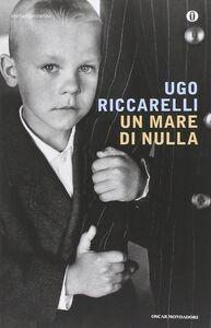 Libro Un mare di nulla Ugo Riccarelli