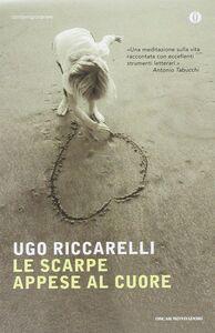 Libro Le scarpe appese al cuore Ugo Riccarelli