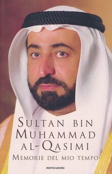 Memorie del mio tempo. La mia gioventù - Sultan bin Muhammad Al-Qasimi - copertina
