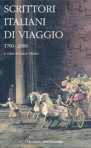 Libro Scrittori italiani di viaggio 1700-2000