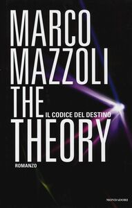 Libro The Theory. Il codice del destino Marco Mazzoli