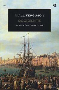 Foto Cover di Occidente. Ascesa e crisi di una civiltà, Libro di Niall Ferguson, edito da Mondadori