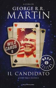 Foto Cover di Il candidato. Wild Cards. Vol. 6, Libro di  edito da Mondadori