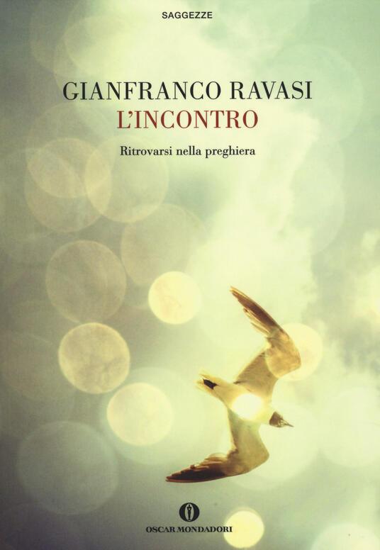 L' incontro. Ritrovarsi nella preghiera - Gianfranco Ravasi - copertina