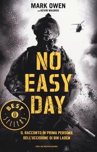 Libro No easy day. Il racconto in prima persona dell'uccisione di Bin Laden Mark Owen , Kevin Maurer