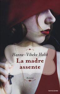 Libro La madre assente Hanne-Vibeke Holst