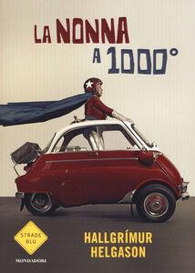Foto Cover di La nonna a 1000°, Libro di Hallgrímur Helgason, edito da Mondadori