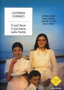 È così lieve il tuo bacio sulla fronte - Caterina Chinnici - copertina