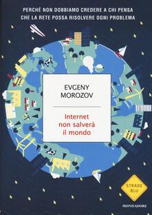 Internet non salverà il mondo - Evgeny Morozov - copertina
