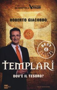 Libro Templari. Dov'è il tesoro? Roberto Giacobbo