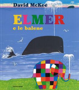 Foto Cover di Elmer e le balene, Libro di David McKee, edito da Mondadori