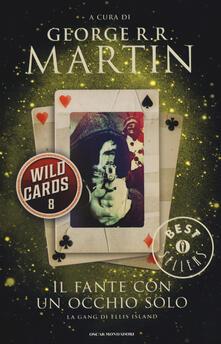 Il fante con un occhio solo. Wild Cards. Vol. 8 - copertina