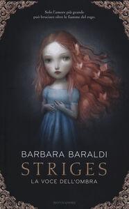 Libro La voce dell'ombra. Striges Barbara Baraldi