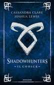 Libro Il codice. Shadowhunters Cassandra Clare Joshua Lewis