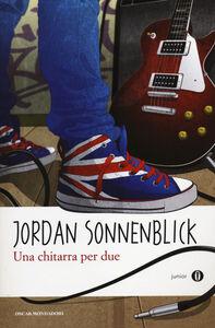 Foto Cover di Una chitarra per due, Libro di Jordan Sonnenblick, edito da Mondadori