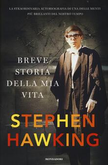 Breve storia della mia vita - Stephen Hawking - copertina