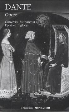 Opere. Vol. 2: Convivio, Monarchia, Epistole, Egloghe. - Dante Alighieri - copertina