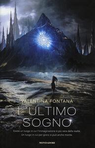 Foto Cover di L' ultimo sogno, Libro di Valentina Fontana, edito da Mondadori