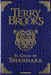 Foto Cover di Il ciclo di Shannara: La spada di Shannara-Le pietre magiche di Shannara-La canzone di Shannara. Ediz. speciale, Libro di Terry Brooks, edito da Mondadori