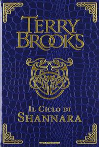 Libro Il ciclo di Shannara: La spada di Shannara-Le pietre magiche di Shannara-La canzone di Shannara. Ediz. speciale Terry Brooks