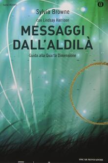 Messaggi dall'aldilà. Guida alla quarta dimensione - Sylvia Browne - copertina