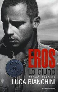 Libro Eros. Lo giuro Luca Bianchini