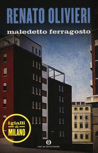 Foto Cover di Maledetto ferragosto. I gialli di Milano, Libro di Renato Olivieri, edito da Mondadori
