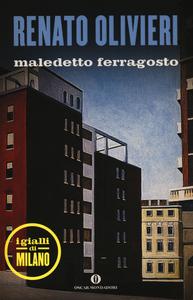 Libro Maledetto ferragosto. I gialli di Milano Renato Olivieri