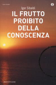 Foto Cover di Il frutto proibito della conoscenza, Libro di Igor Sibaldi, edito da Mondadori