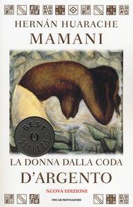 Libro La donna dalla coda d'argento Hernan Huarache Mamani
