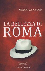Libro La bellezza di Roma Raffaele La Capria
