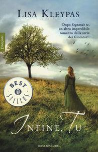 Foto Cover di Infine, tu, Libro di Lisa Kleypas, edito da Mondadori