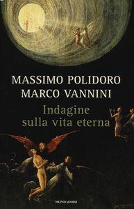Libro Indagine sulla vita eterna Massimo Polidoro , Marco Vannini