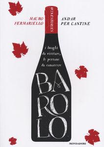 Libro Barolo. Andar per cantine. Winestories Mauro Fermariello