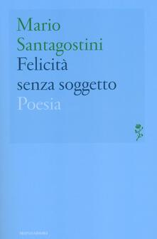 Felicità senza soggetto - Mario Santagostini - copertina