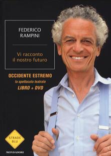 Vi racconto il nostro futuro. Con DVD - Federico Rampini - copertina