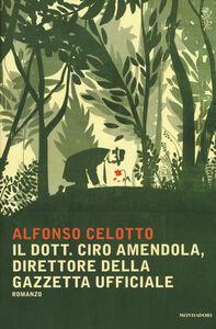 Libro Il dott. Ciro Amendola, direttore della Gazzetta Ufficiale Alfonso Celotto